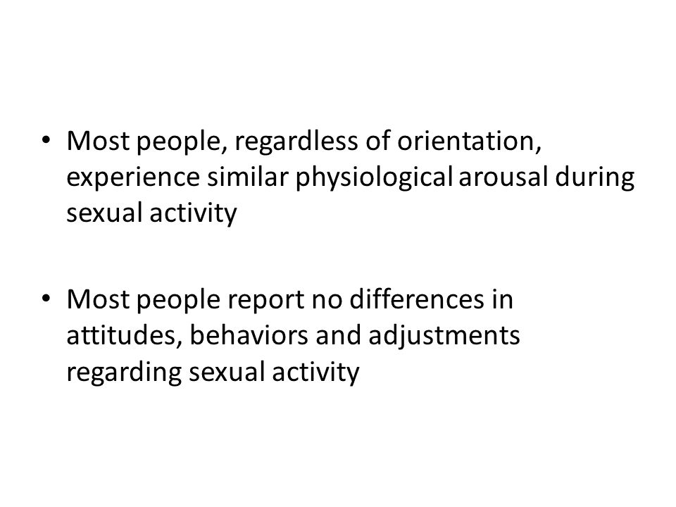 Most people, regardless of orientation, experience similar physiological arousal during sexual activity
