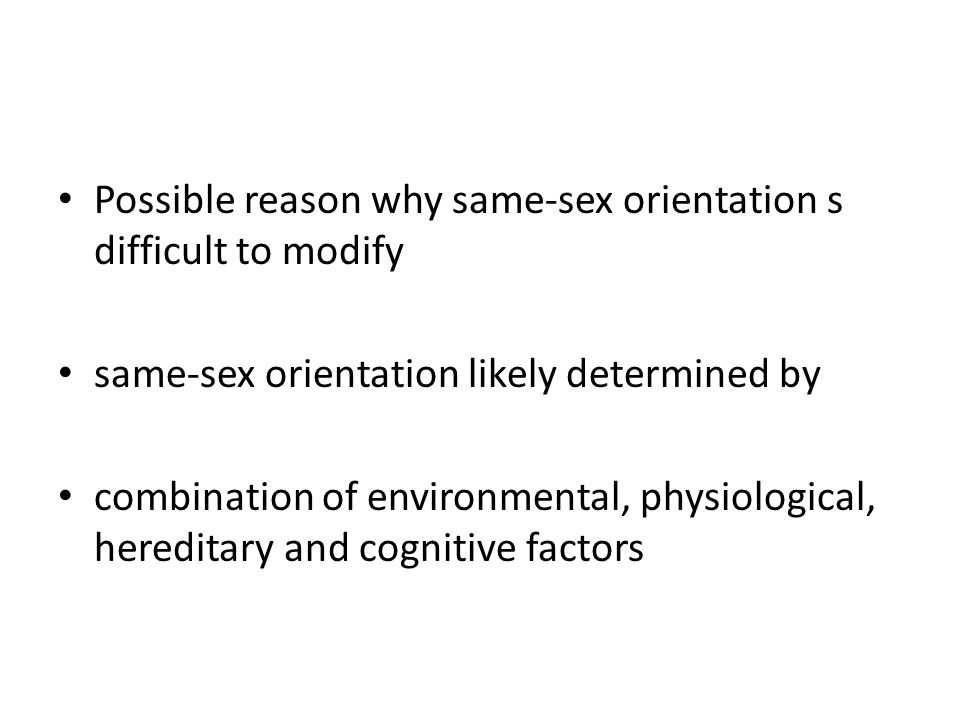 Possible reason why same-sex orientation s difficult to modify