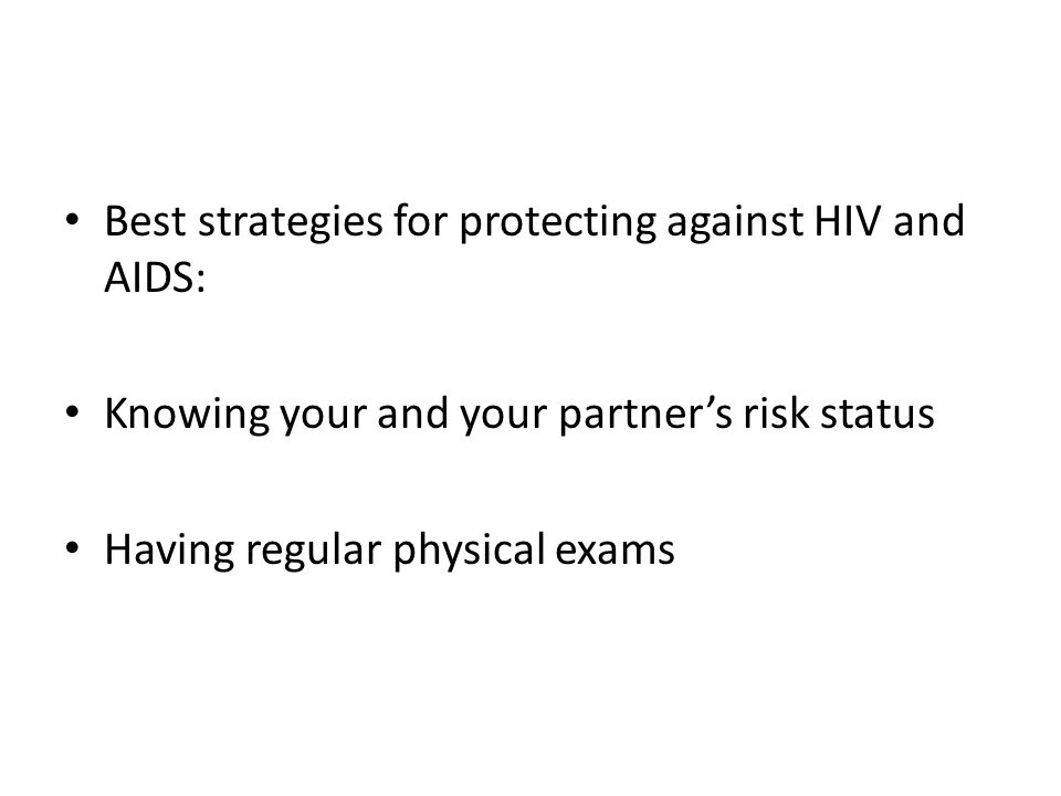 Best strategies for protecting against HIV and AIDS: