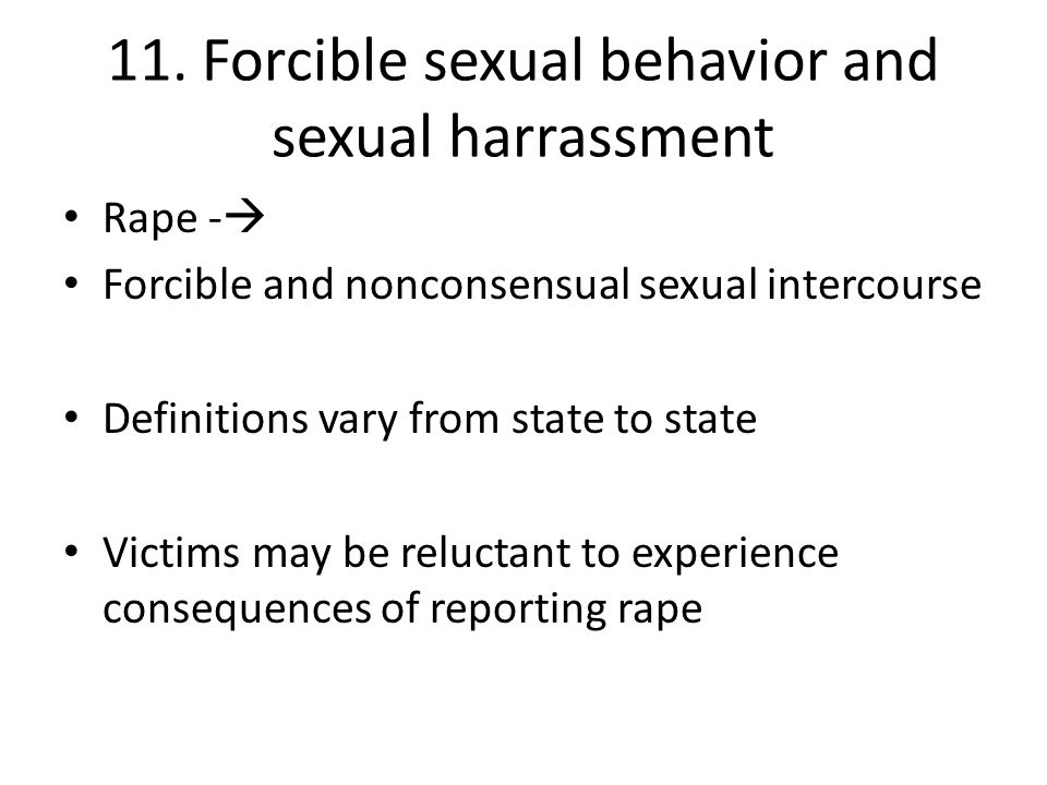 11. Forcible sexual behavior and sexual harrassment