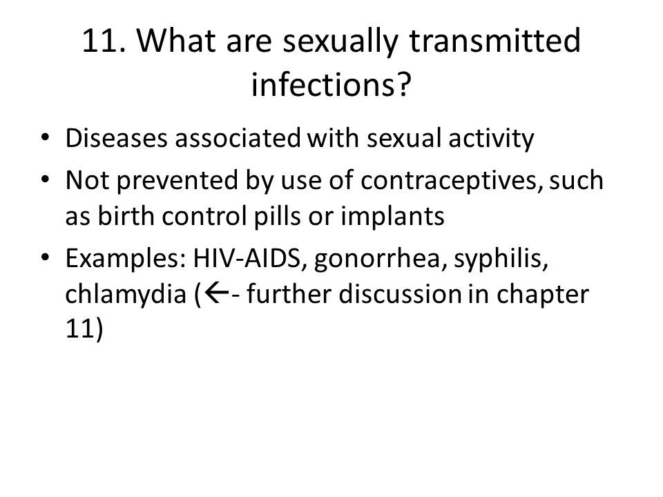 11. What are sexually transmitted infections