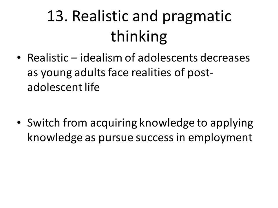 13. Realistic and pragmatic thinking