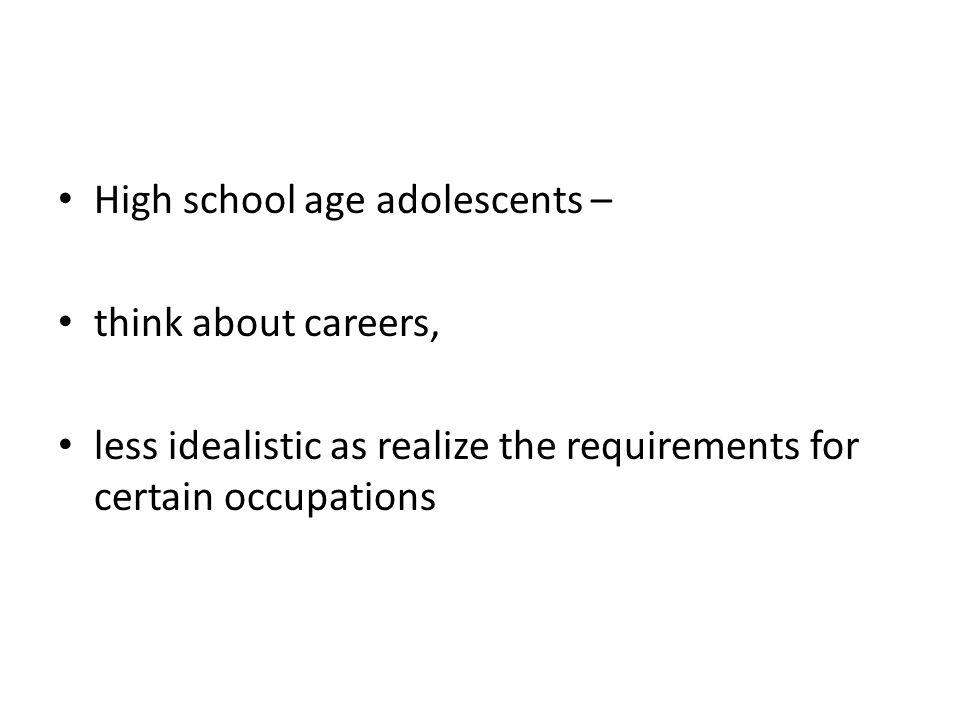 High school age adolescents –