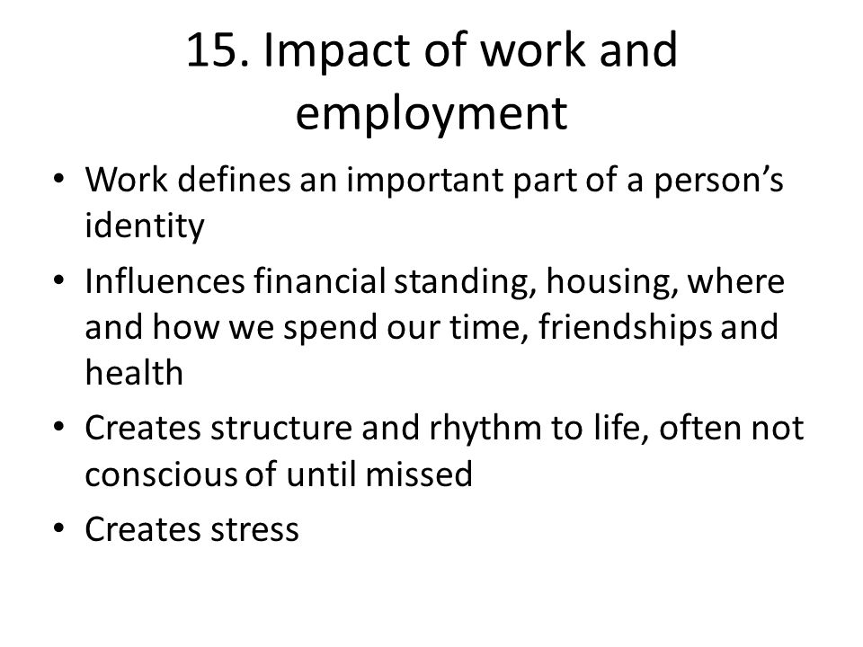 15. Impact of work and employment