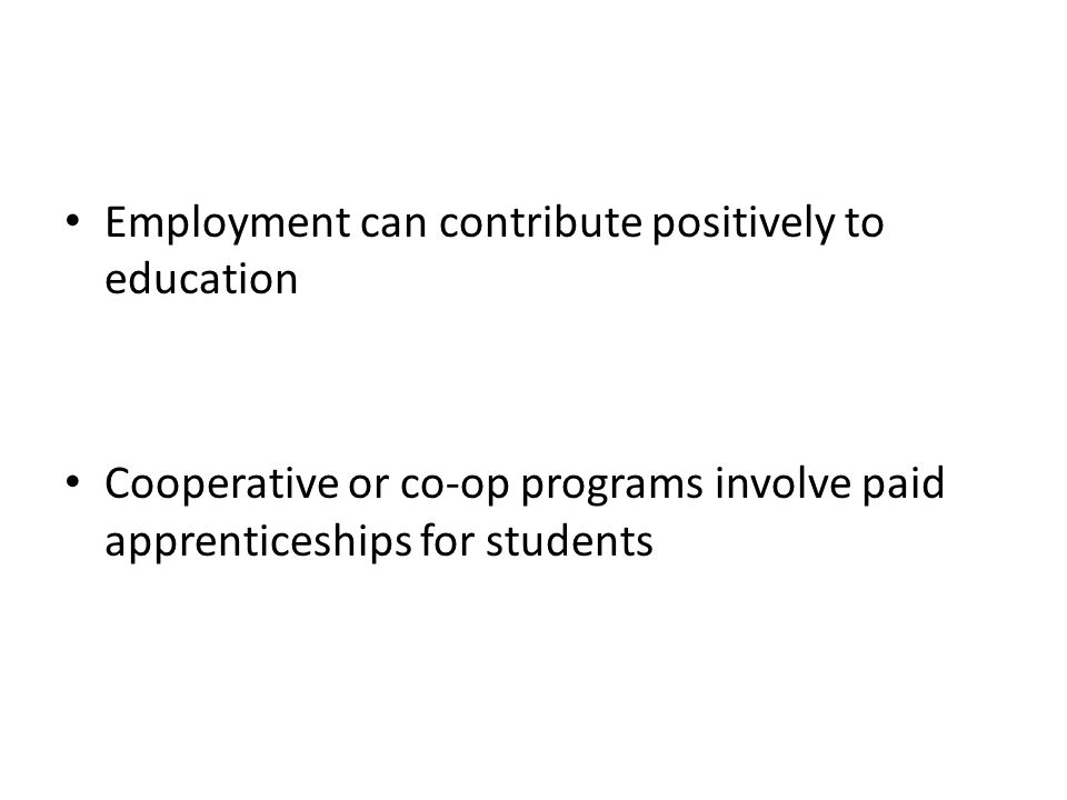 Employment can contribute positively to education