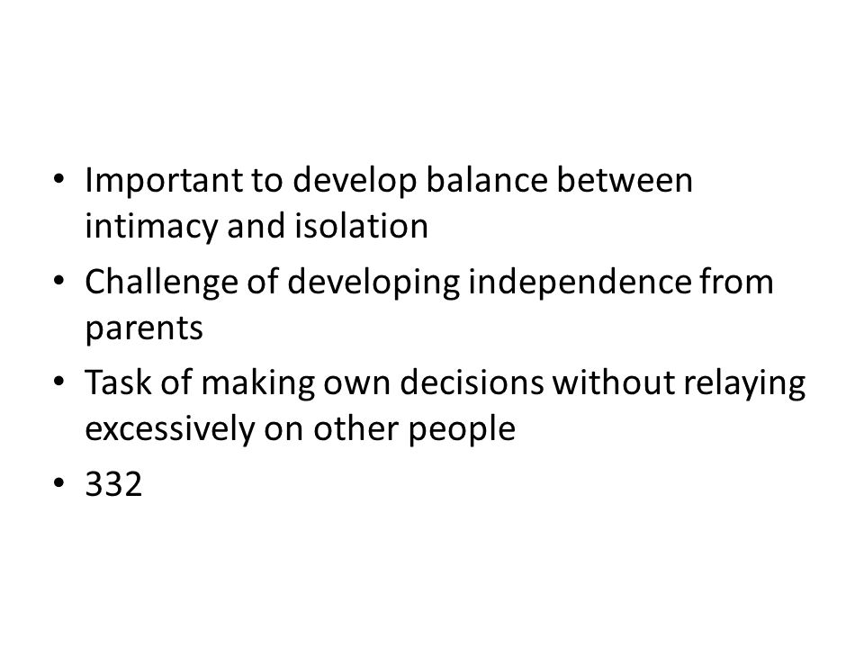 Important to develop balance between intimacy and isolation
