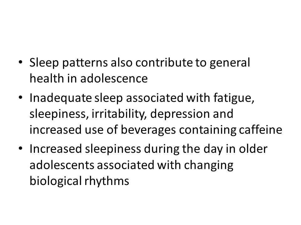 Sleep patterns also contribute to general health in adolescence