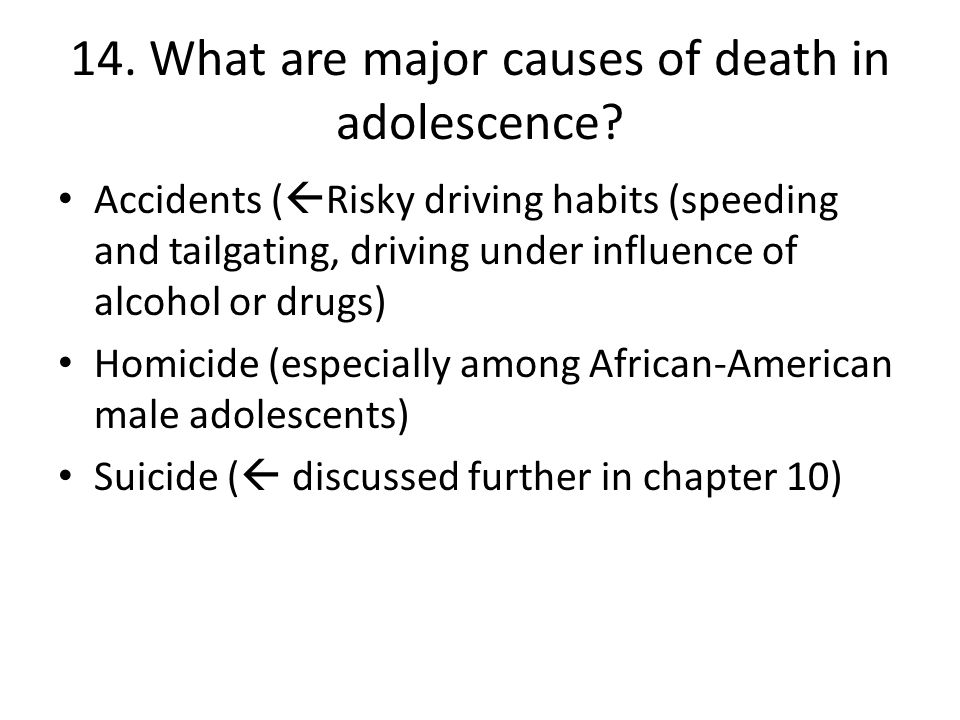 14. What are major causes of death in adolescence