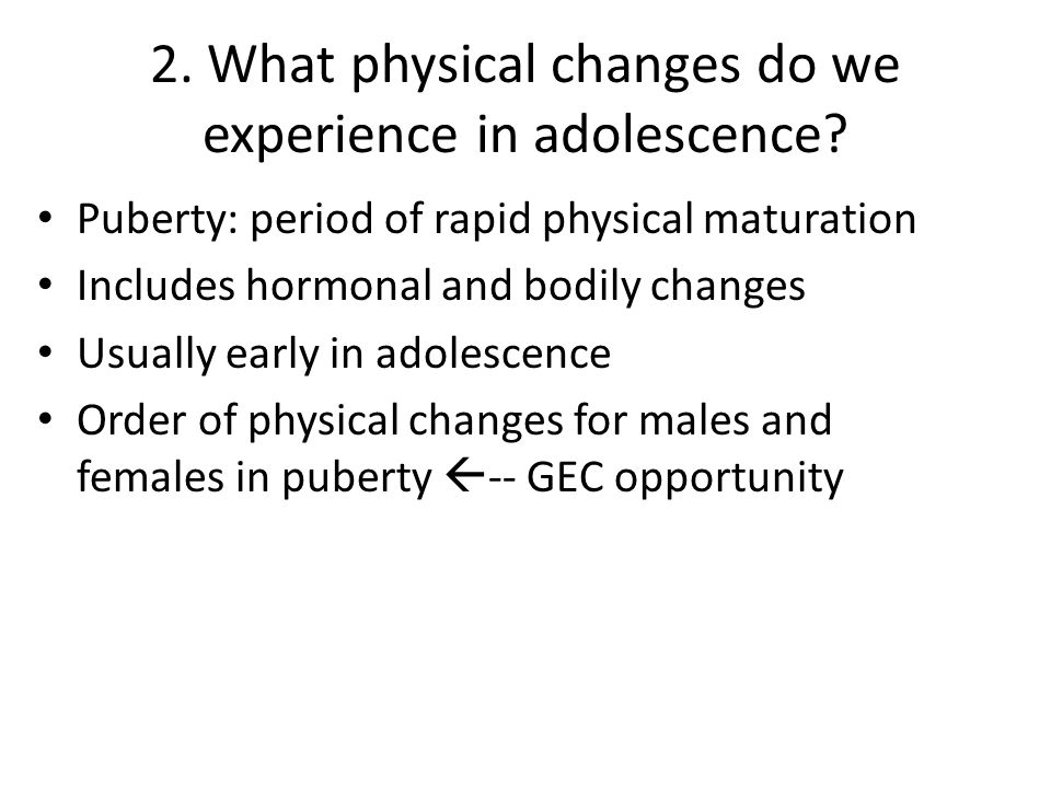 2. What physical changes do we experience in adolescence