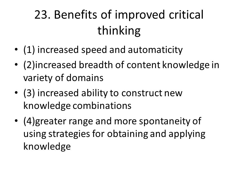 23. Benefits of improved critical thinking
