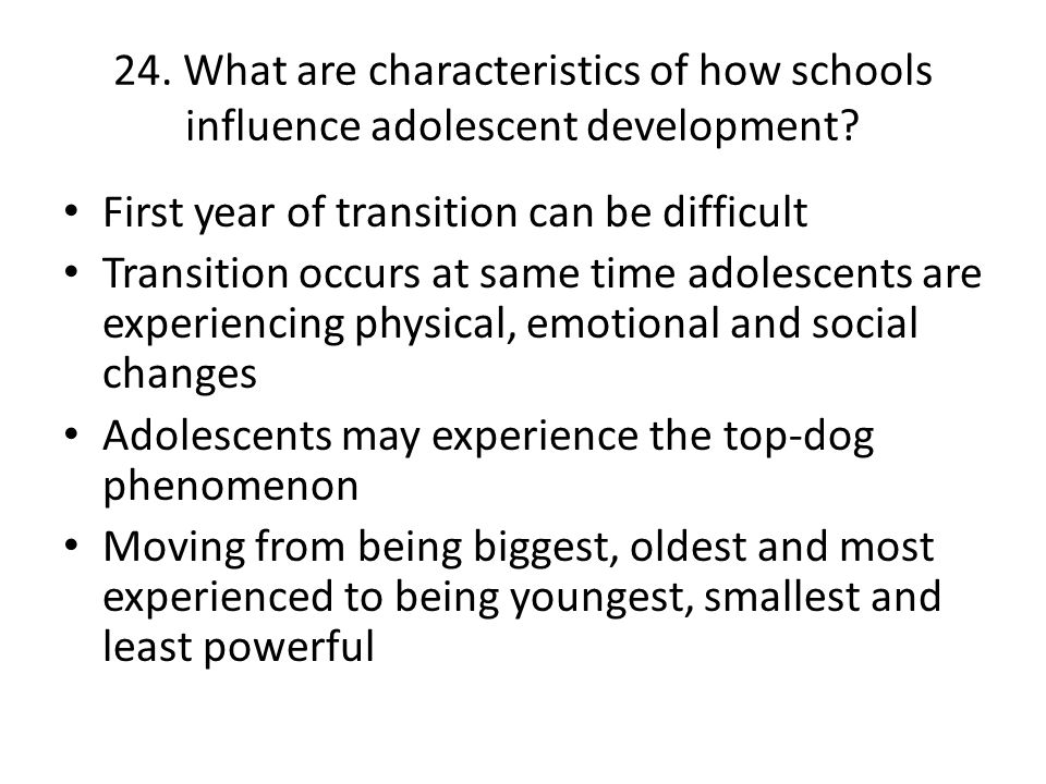 24. What are characteristics of how schools influence adolescent development
