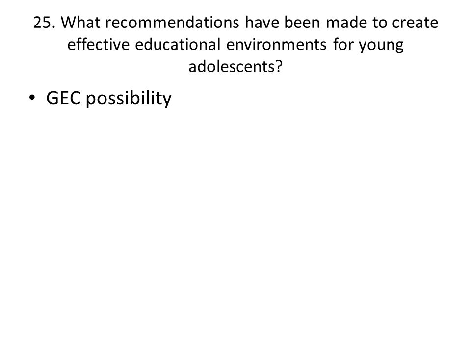 25. What recommendations have been made to create effective educational environments for young adolescents