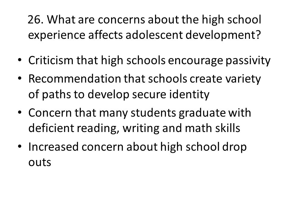 26. What are concerns about the high school experience affects adolescent development