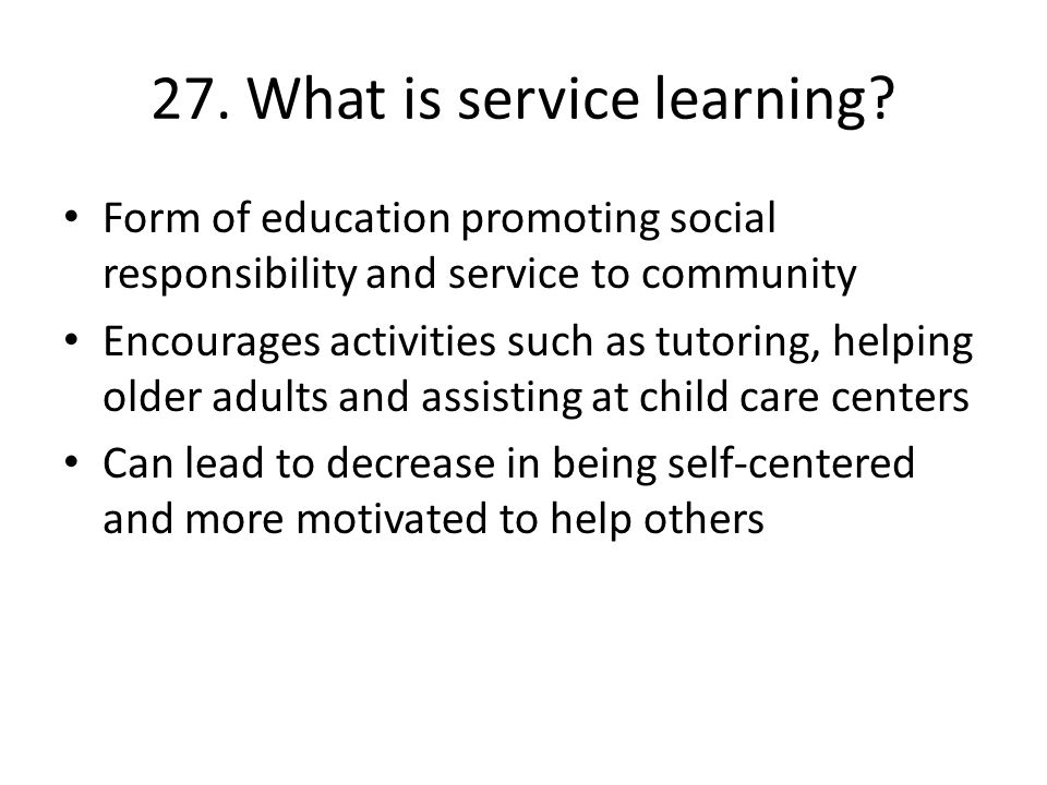 27. What is service learning