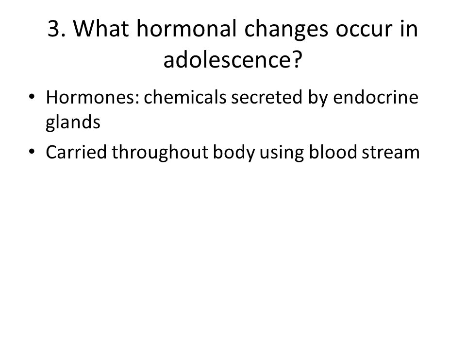 3. What hormonal changes occur in adolescence