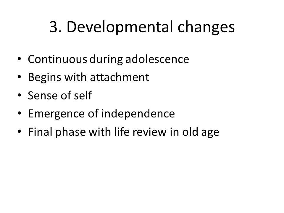 3. Developmental changes