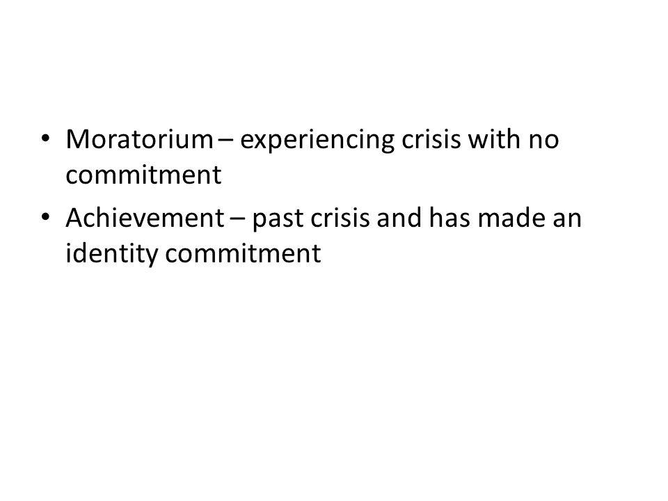 Moratorium – experiencing crisis with no commitment