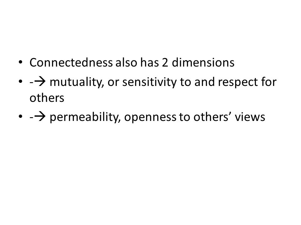 Connectedness also has 2 dimensions