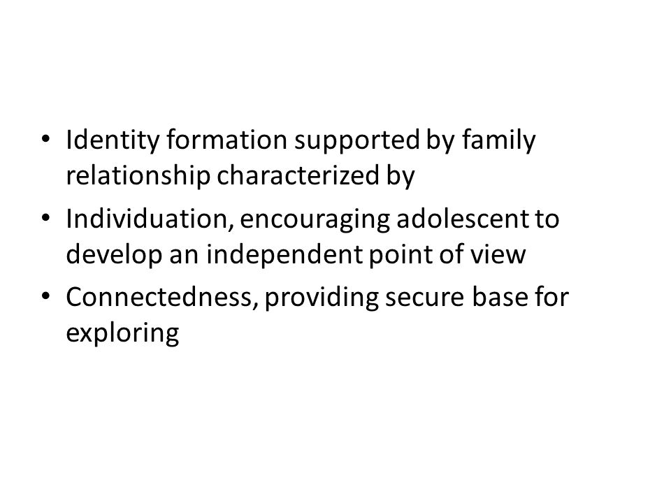 Identity formation supported by family relationship characterized by