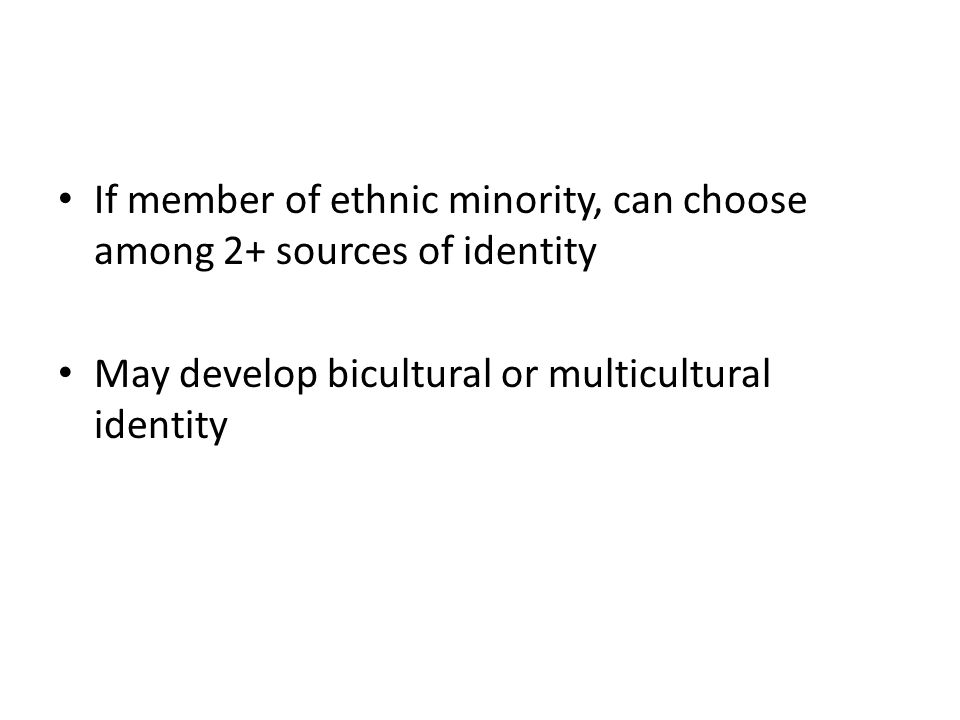 If member of ethnic minority, can choose among 2+ sources of identity