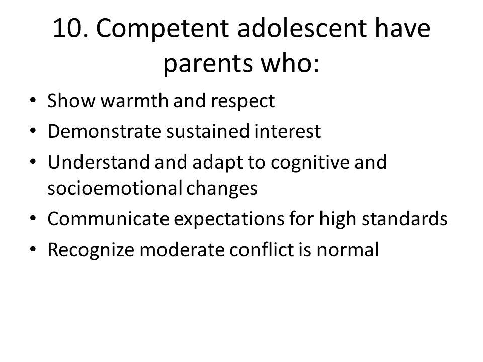 10. Competent adolescent have parents who: