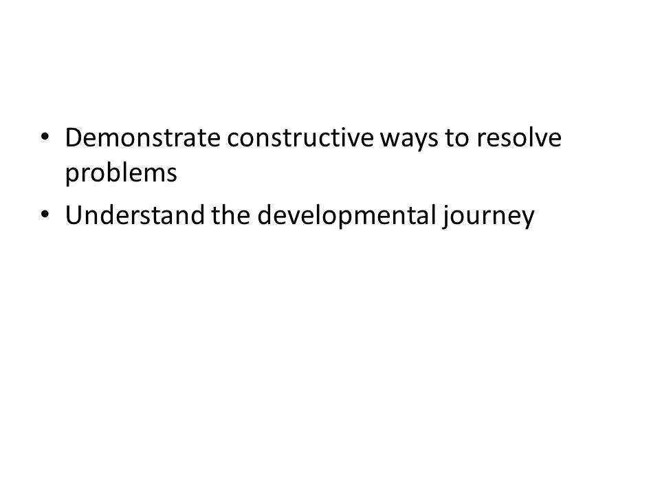Demonstrate constructive ways to resolve problems