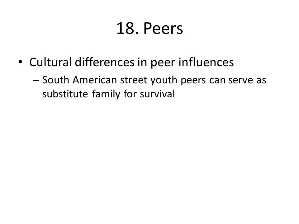 18. Peers Cultural differences in peer influences
