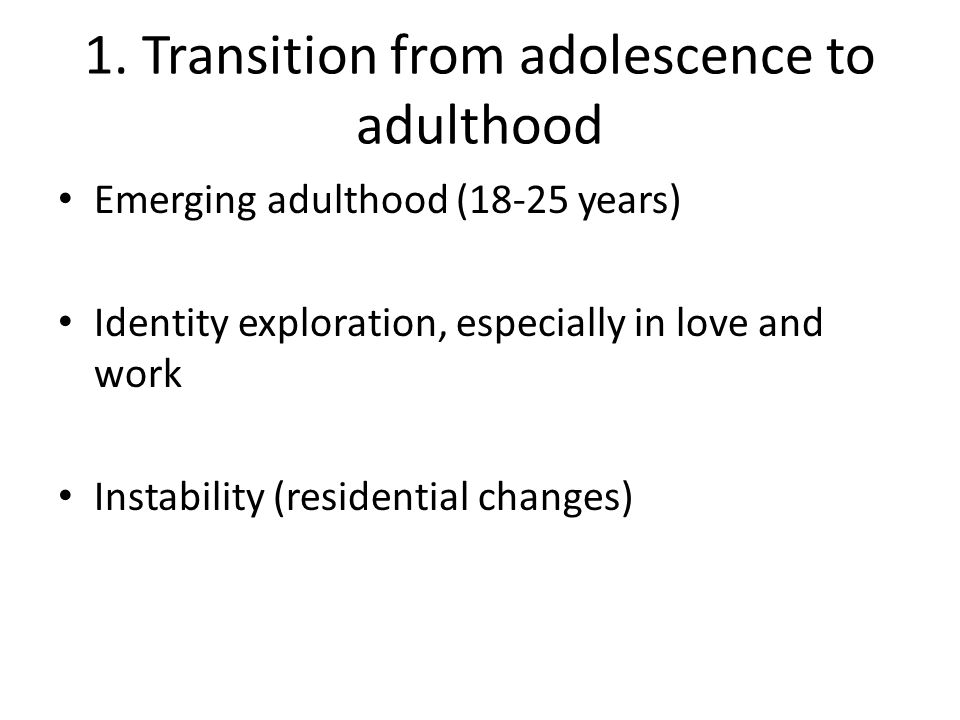 1. Transition from adolescence to adulthood