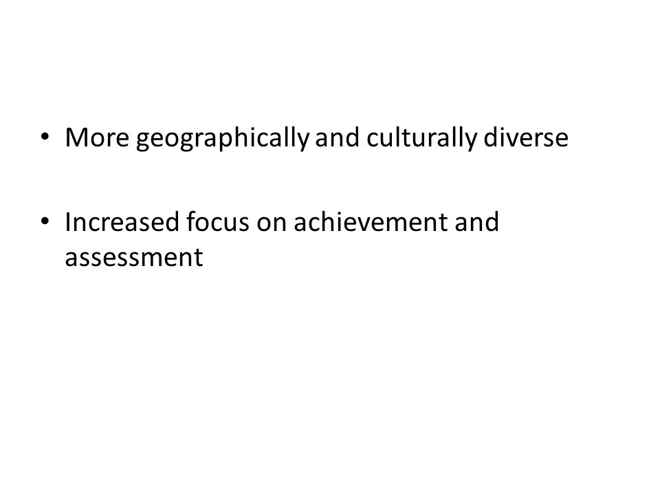 More geographically and culturally diverse