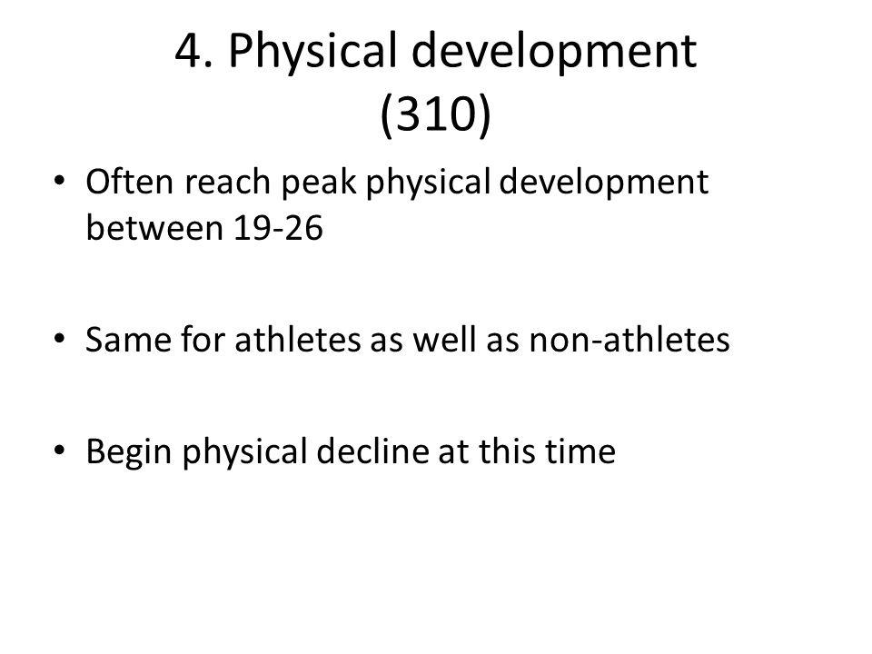 4. Physical development (310)