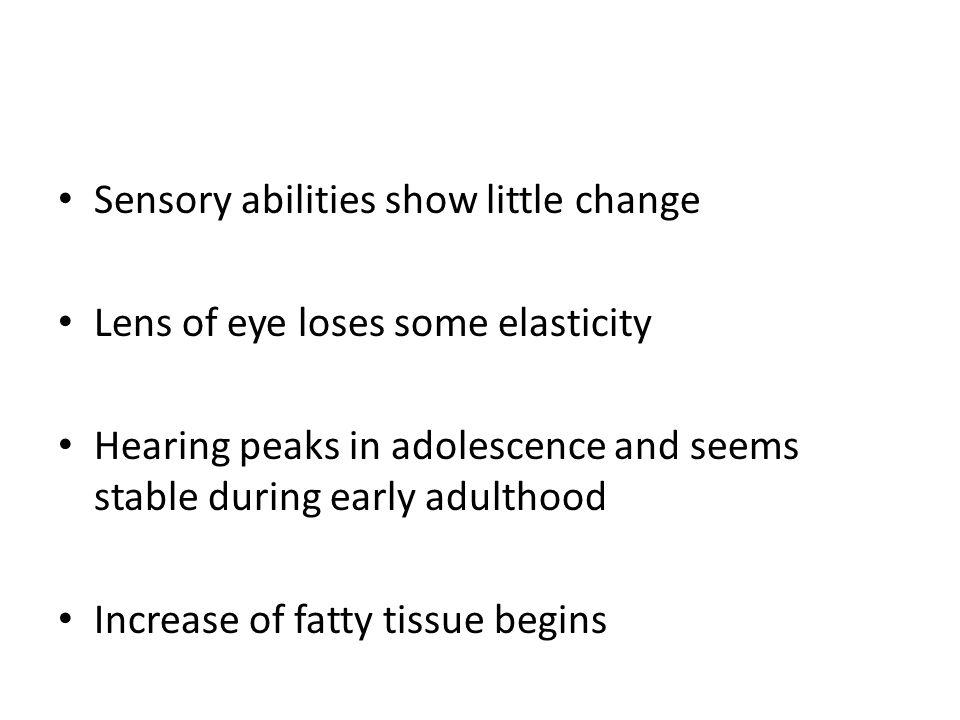 Sensory abilities show little change