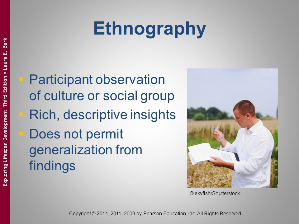 Ethnography Participant observation of culture or social group