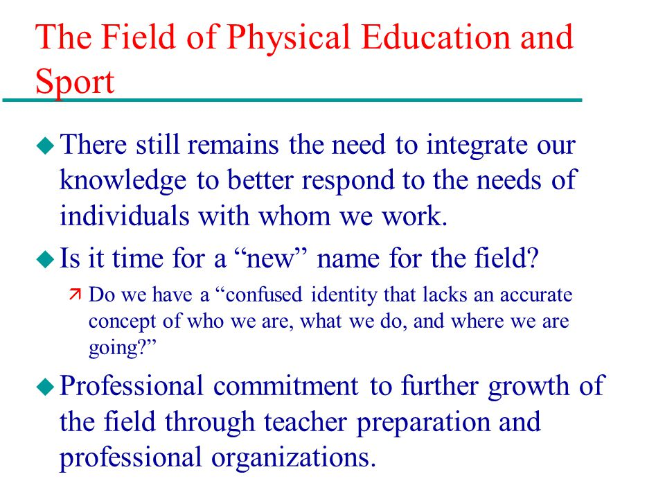 The Field of Physical Education and Sport