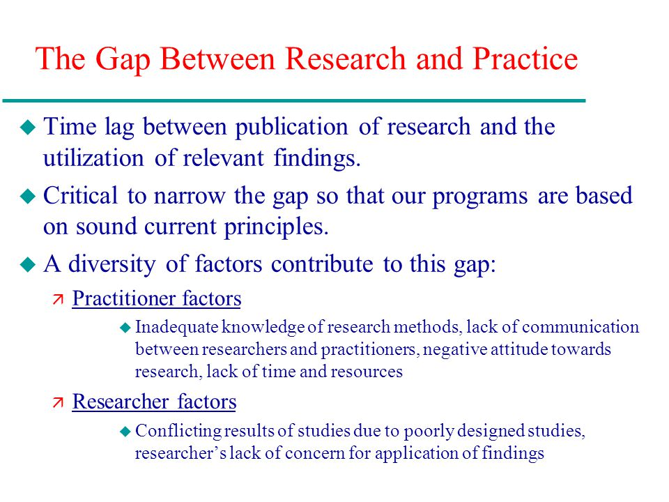 The Gap Between Research and Practice
