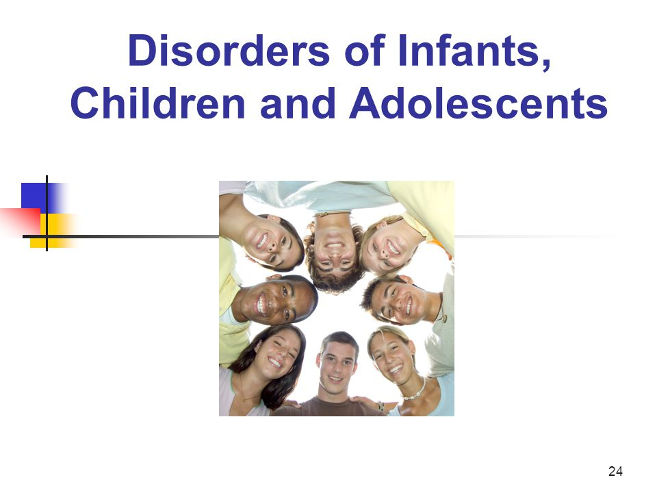 Disorders of Infants, Children and Adolescents