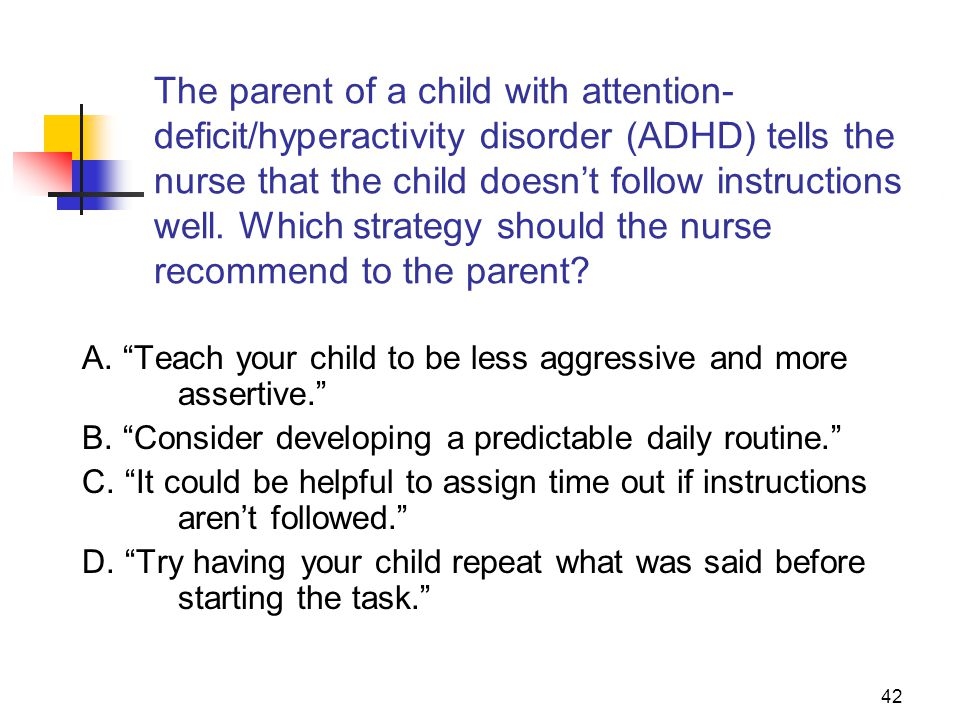 The parent of a child with attention-deficit/hyperactivity disorder (ADHD) tells the nurse that the child doesn't follow instructions well. Which strategy should the nurse recommend to the parent