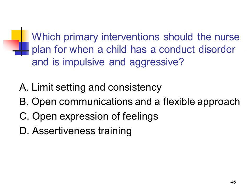 Which primary interventions should the nurse plan for when a child has a conduct disorder and is impulsive and aggressive