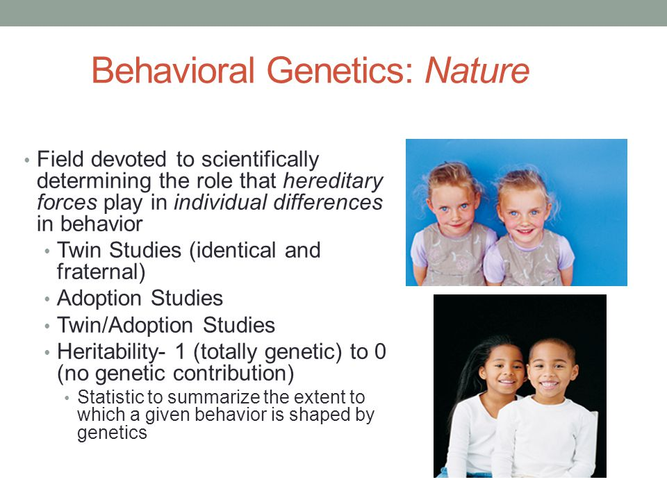 Behavioral Genetics: Nature