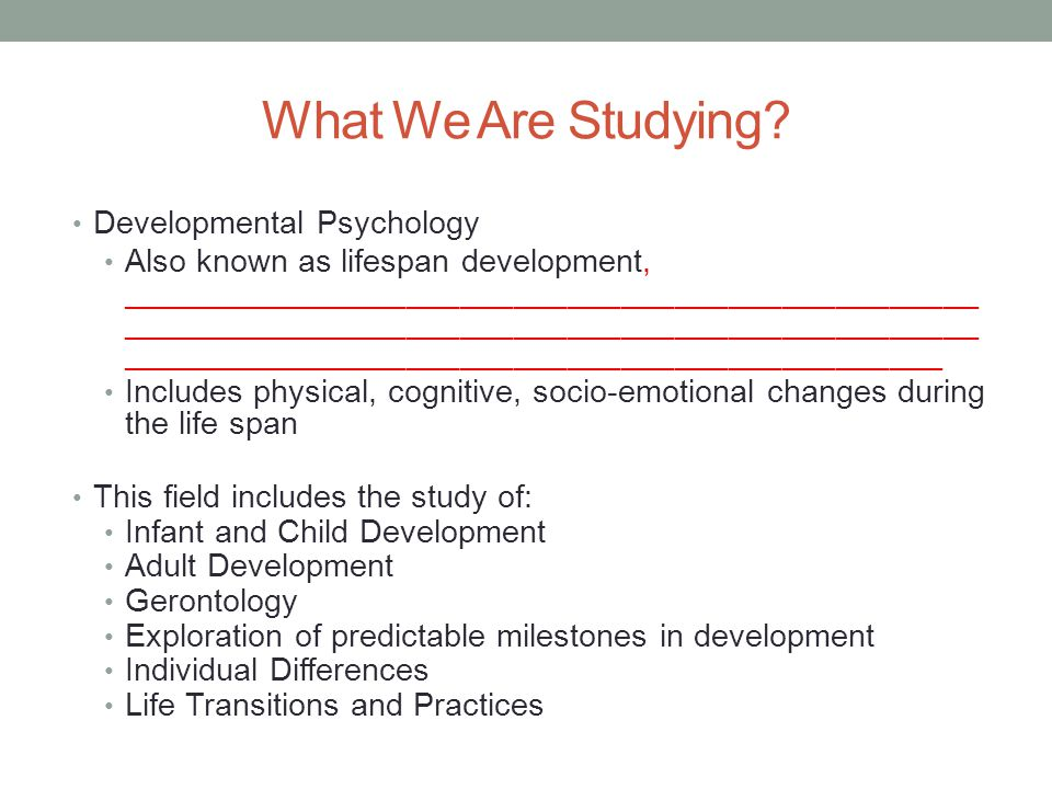 What We Are Studying Developmental Psychology