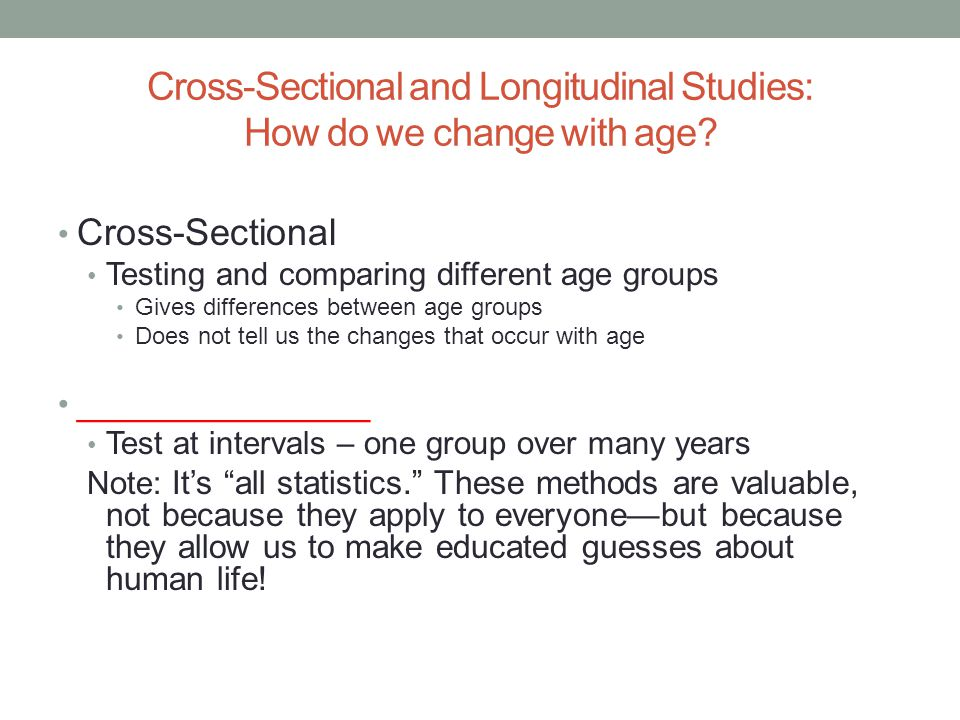 Cross-Sectional and Longitudinal Studies: How do we change with age
