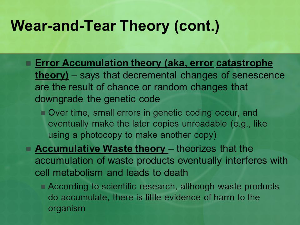 Wear-and-Tear Theory (cont.)