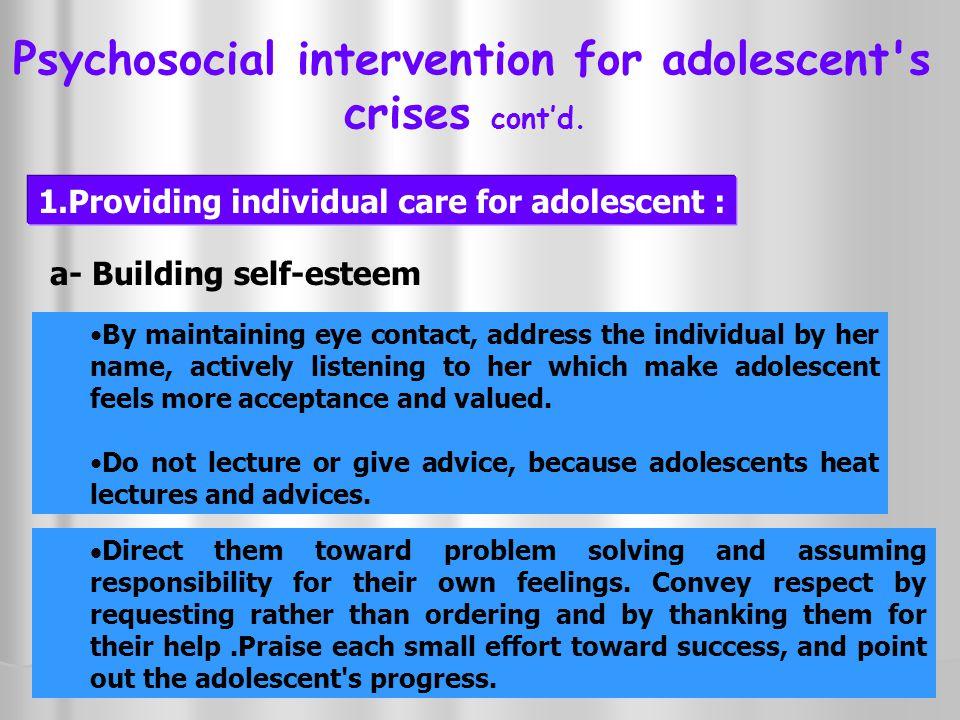 Psychosocial intervention for adolescent s crises cont'd.