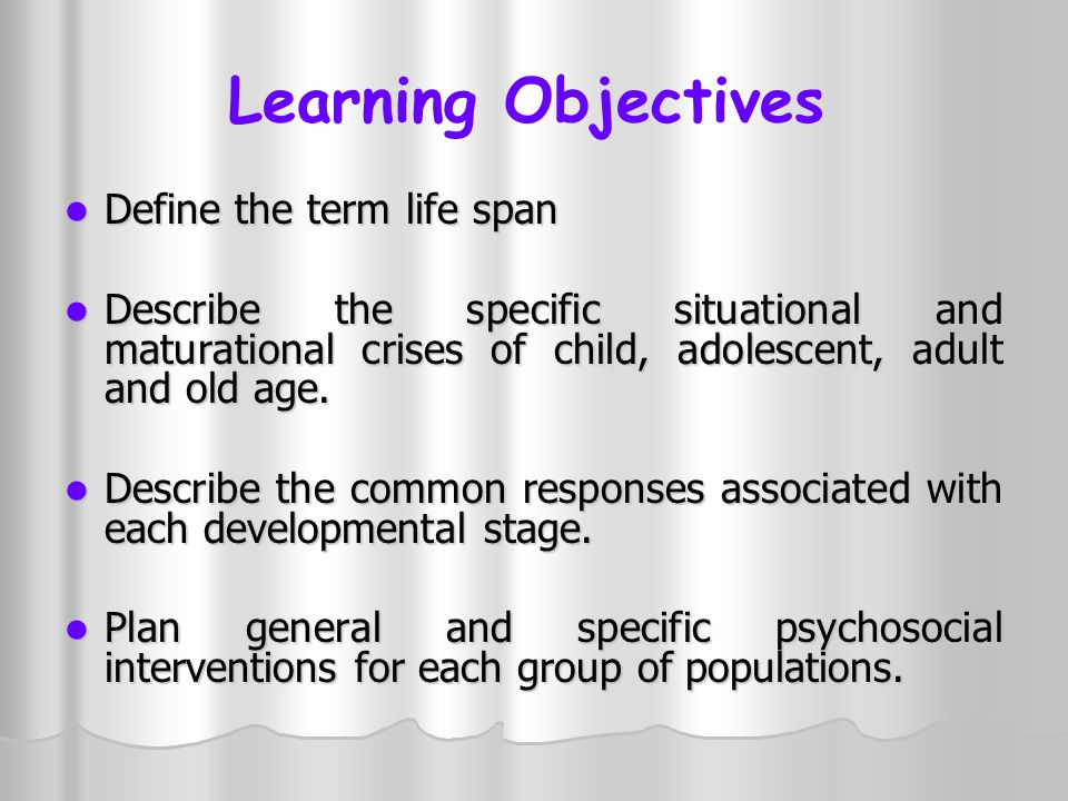 Learning Objectives Define the term life span