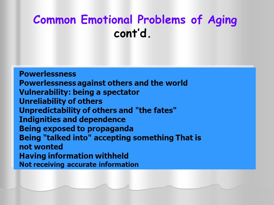 Common Emotional Problems of Aging cont'd.