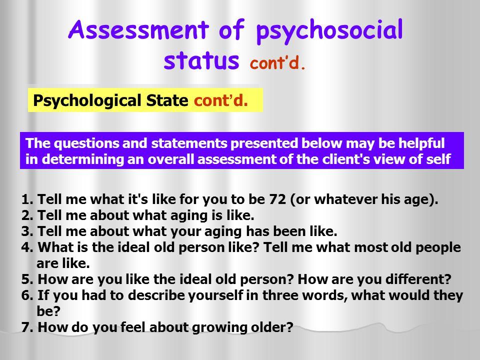 Assessment of psychosocial status cont'd.