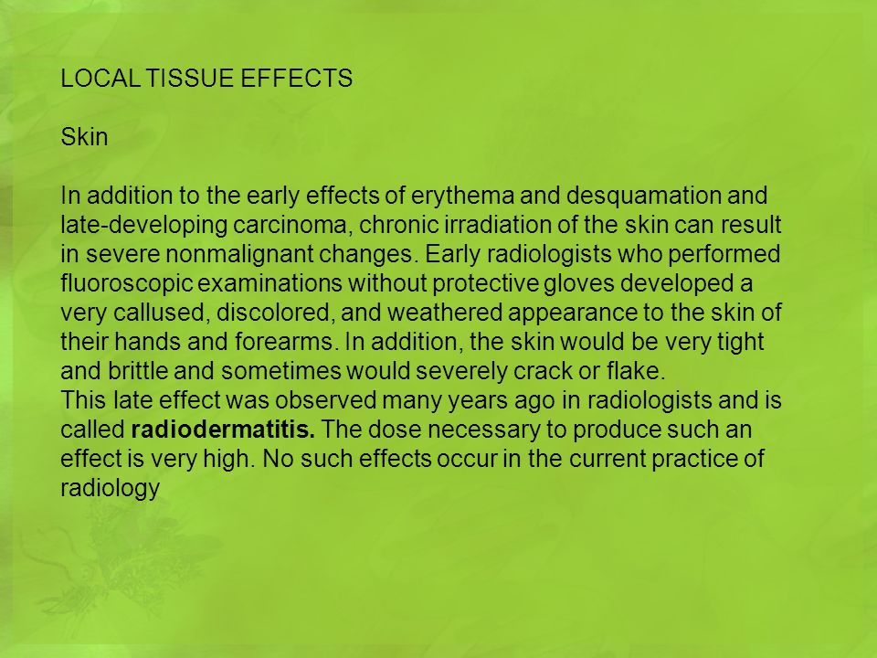 LOCAL TISSUE EFFECTS Skin.
