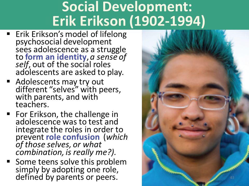 Social Development: Erik Erikson (1902-1994)