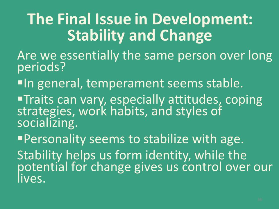 The Final Issue in Development: Stability and Change