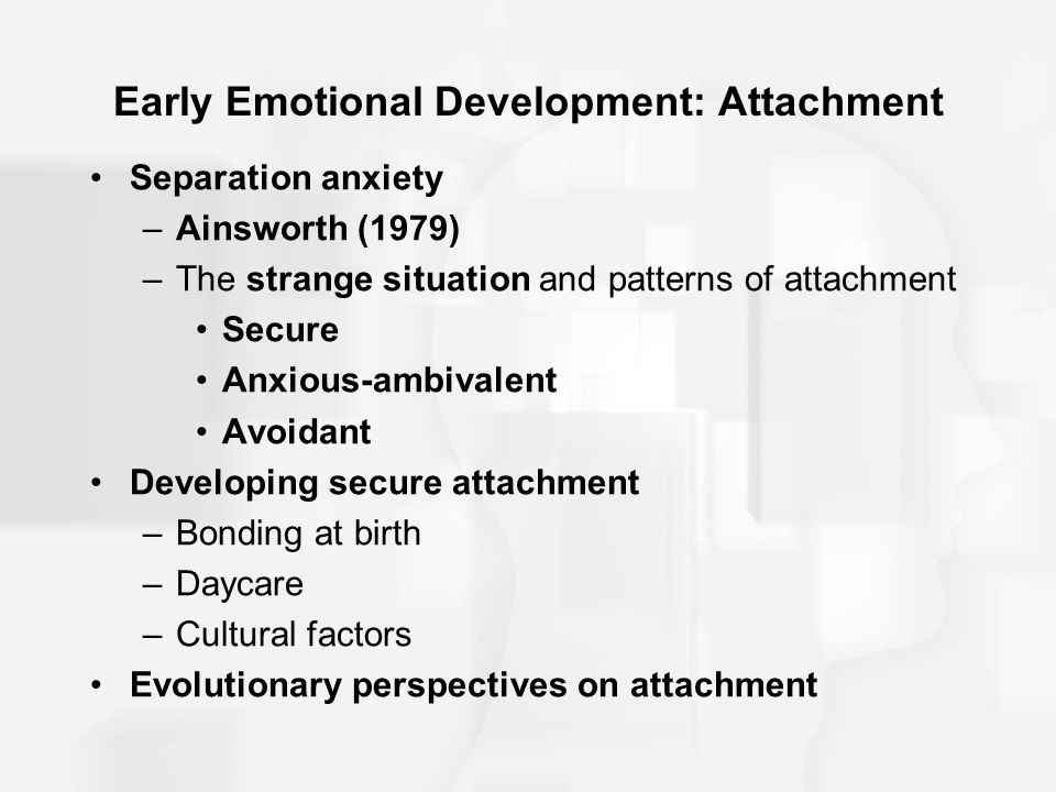 Early Emotional Development: Attachment