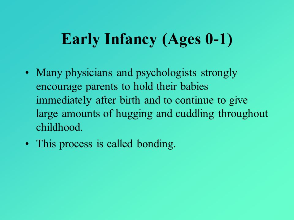 Early Infancy (Ages 0-1)